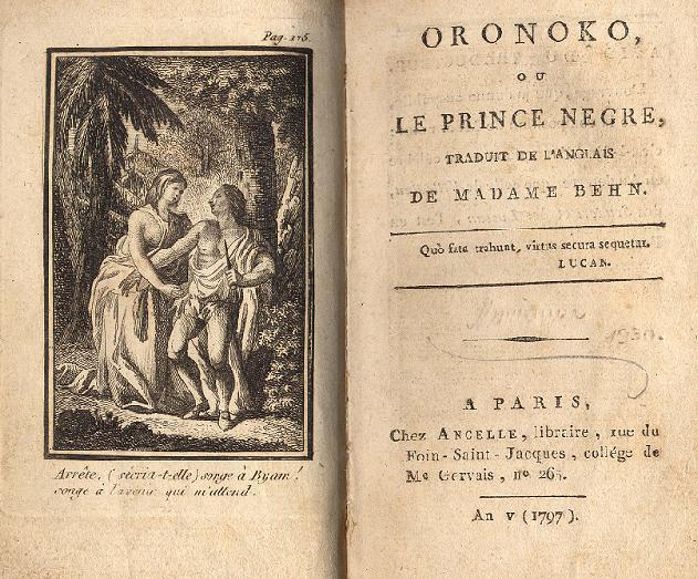 <b>Oroonoko, 1797</b>     	</br>French copy of the book Oroonoko published in 1797 originally written by Aphra Behn in 1688</br><br/><b>Source: </b><i>Oronoko, ou Le Prince Negre, 1797, Wikimedia Commons, http://commons.wikimedia.org/wiki/File:Oroonoko.jpg</i>