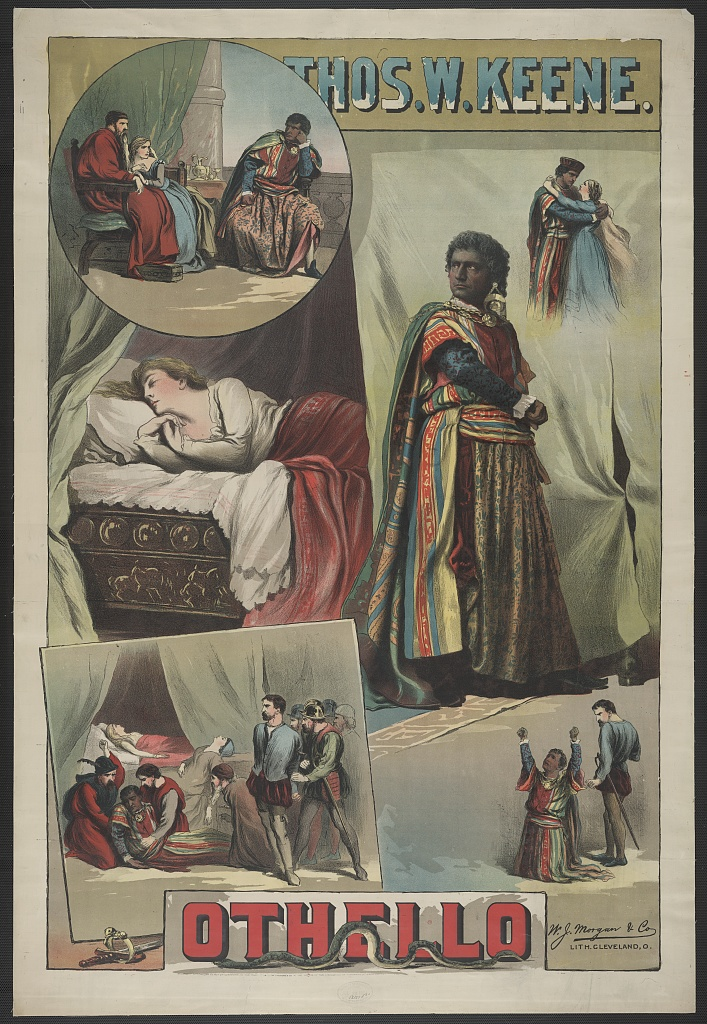 <b>Othello, 1884</b>     	</br>Actor Thomas W. Keene as Othello, 1884</br><br/><b>Source: </b><i>Thos. W. Keene. Othello (Call number: POS - TH - 1884 .O7, no. 1), 1884, Library of Congress Prints and Photographs Division, Library of Congress, http://www.loc.gov/pictures/collection/var/item/var1994000706/PP/</i>