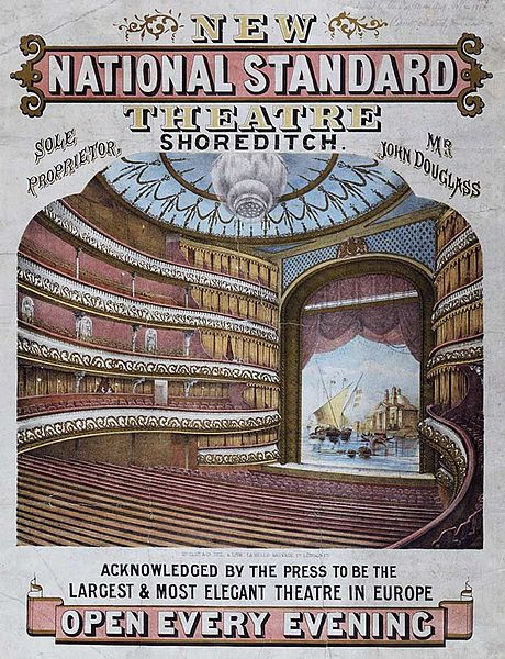 <b>Standard Theatre, Shoreditch, 1867</b>     	</br>A poster advertising the Standard Theatre in Shoreditch, London, 1867</br><br/><b>Source: </b><i>[1867 National Standard Theatre Poster], 1867, Wikipedia, http://en.wikipedia.org/wiki/File:1867_NationalStandardTheatre.jpg</i>